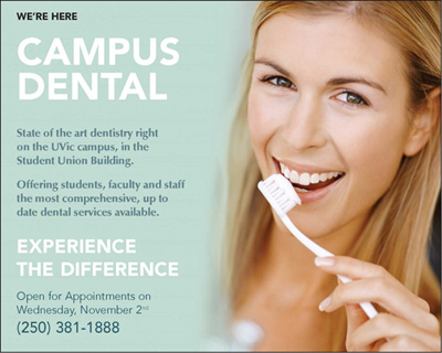 An Advertisement Made For Campus Dental On Dentist Office Located In The Student Union Building At UVic They Liked This Ad So Much That